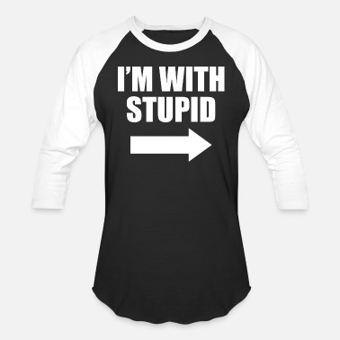 Im With Stupid I'm With Stupid - Unisex Baseball T-Shirt