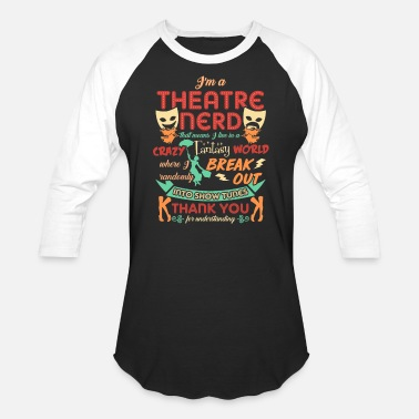 Theatre Theatre Nerd Funny Gift For a Theatre Lover - Unisex Baseball T-Shirt