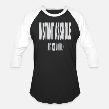 Just Add Alcohol Instant Asshole Just Add Alcohol - Baseball T-Shirt