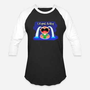Cry Baby Crying Baby - Baseball T-Shirt