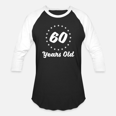 For The 60 Year Old 60 Years Old - Baseball T-Shirt