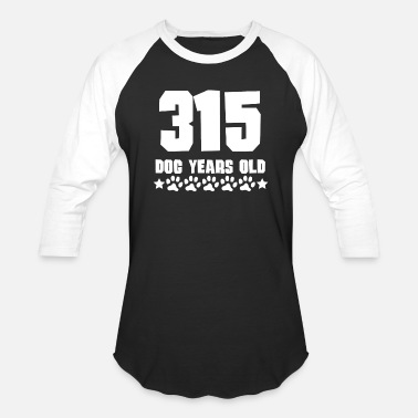45th Birthday 315 Dog Years Old Funny 45th Birthday - Baseball T-Shirt