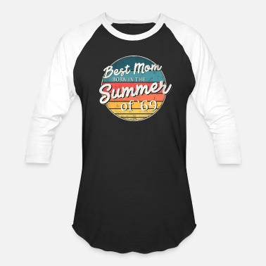 Summer Born in the Summer of 69 Best Mom Birthday Design - Unisex Baseball T-Shirt