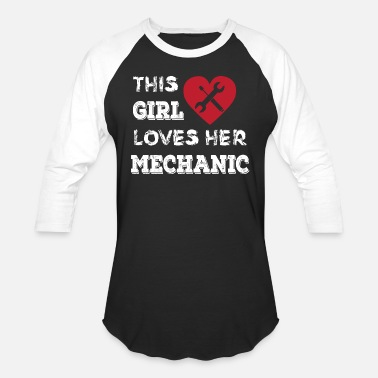 Mechanical Girl This Girl Loves Her Mechanic - Baseball T-Shirt