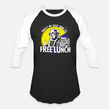 Friedman Uncle Milt Friedman - No Free Lunches - Baseball T-Shirt
