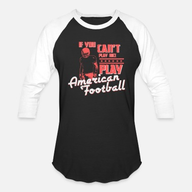 3659378b5c Funny Football Sayings American Football Saying Gift - Unisex Baseball T- Shirt