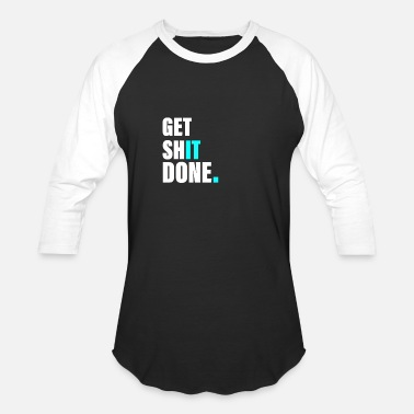 Self Get Shit Done CEO Self Employed Quote - Unisex Baseball T-Shirt