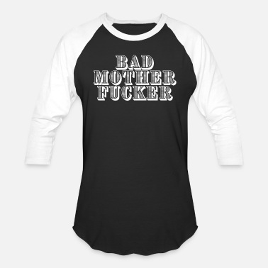 Baddest BAD MOTHERFUCKER - Unisex Baseball T-Shirt