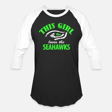 Seahawks Seahawk - this girl loves the seahawks - Unisex Baseball T-Shirt 7d2b5500d