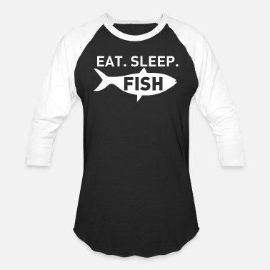 Eat Sleep Fish FISH - EAT SLEEP FISH - Baseball T-Shirt