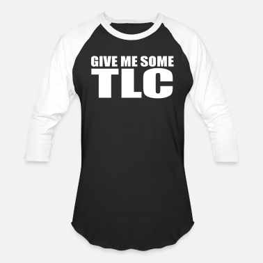 Tlc give me some tlc - Baseball T-Shirt