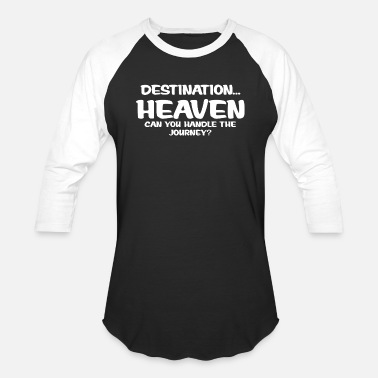 Heaven DESTINATION HEAVEN - Unisex Baseball T-Shirt