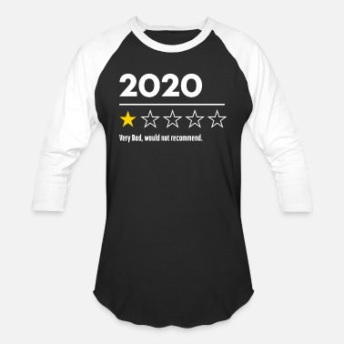 2020 2020 Would Not Recommend Shirt - Unisex Baseball T-Shirt