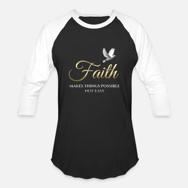 c4e1bede Inspiring Christian Quotes Faith Makes Things Possible God Jesus Gift Path  Devotion - Unisex Baseball T