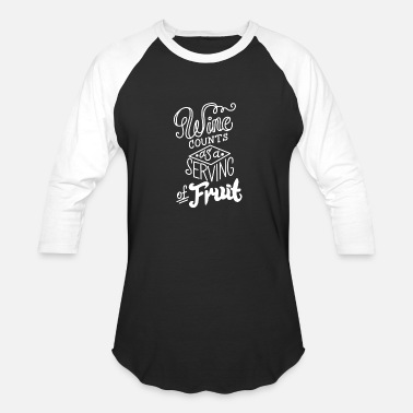 Count Royal wine count as a serving of fruit - Unisex Baseball T-Shirt