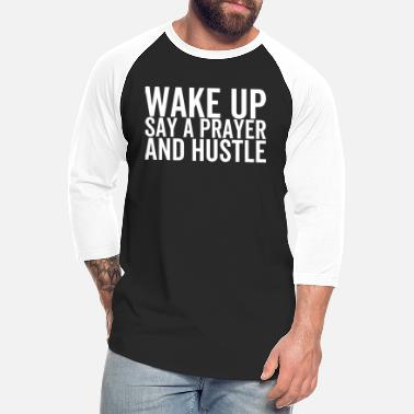 Christianity Wake Up Say a Prayer And Hustle - Unisex Baseball T-Shirt