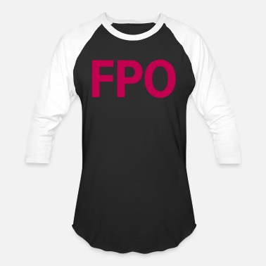 Fpo FPO — For Placement Only - Unisex Baseball T-Shirt