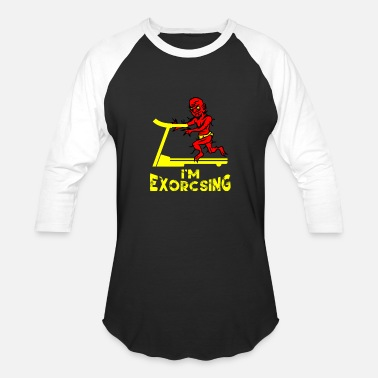 Exorcise I'm Exorcising | Halloween Demon Workout - Baseball T-Shirt