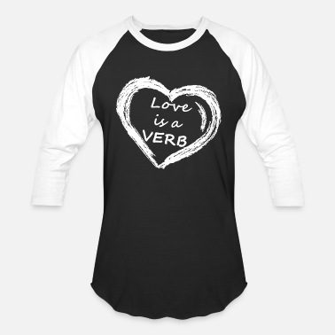 Love Is Kind Kind - love is a verb - acts of loving kindness - Baseball T-Shirt