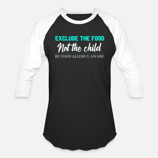 Allergy T-Shirts - Food Allergy - Exclude The Food Not The Child - Unisex Baseball T-Shirt black/white