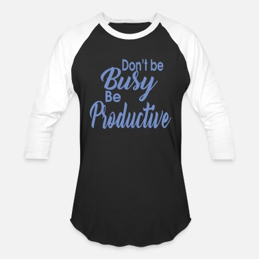 Product be productive - Baseball T-Shirt