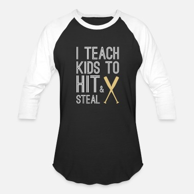 Steal I Teach Kids To Hit and Steal Baseball Mom - Unisex Baseball T-Shirt