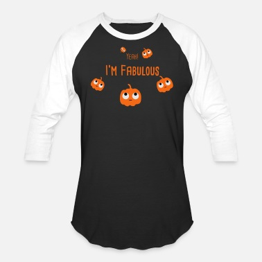 Im Fabulous Pumpkin Yeah Im so Fabulous - Baseball T-Shirt