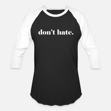 Image Don't Hate. - Unisex Baseball T-Shirt
