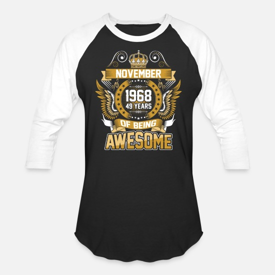 November T-Shirts - November 1968 49 Years Of Being Awesome - Unisex Baseball T-Shirt black/white