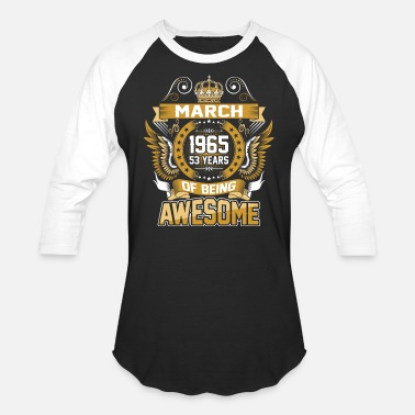 53 Years Of Being Awesome March 1965 53 Years Of Being Awesome - Baseball T-Shirt