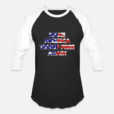 Again Make America Trump Free Again T-shirt - Unisex Baseball T-Shirt