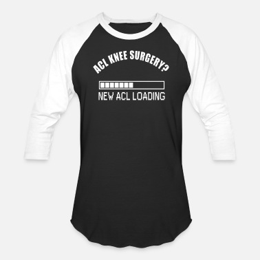 Torn ACL Knee Surgery new ACL Loading - Baseball T-Shirt