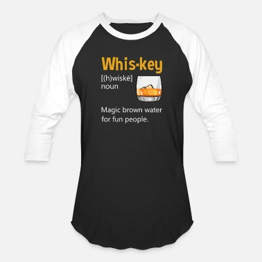 Wiskey Wiskey Definition Drinking Quote Brown Water Gift - Unisex Baseball T-Shirt
