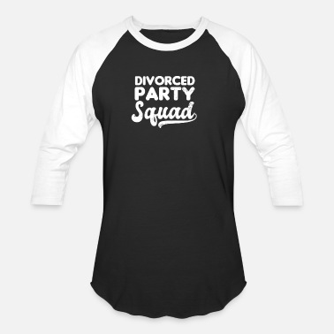 add27f12 Divorced Divorced Party Squad Gift - Unisex Baseball T-Shirt