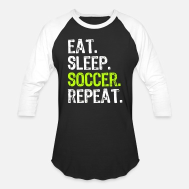 Eat Sleep Soccer Soccer - eat sleep soccer repeat - Baseball T-Shirt