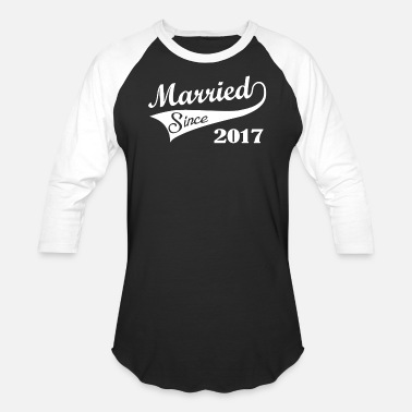 Married 2017 Married Since 2017 - Baseball T-Shirt