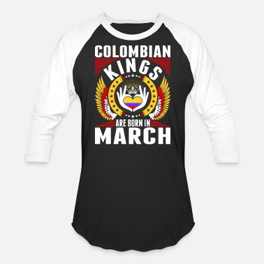 Kings Are Born Colombian Kings Are Born In March - Baseball T-Shirt