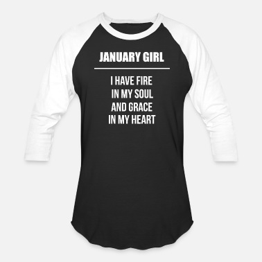 A Fire In My Soul January girl I have fire in my soul - Baseball T-Shirt