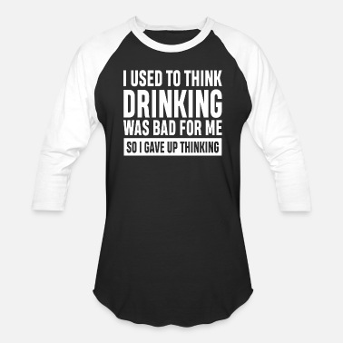Used I used to think drinking was bad for me - Unisex Baseball T-Shirt