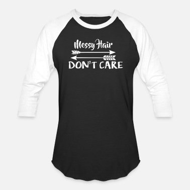 Care Messy hair don't care - Baseball T-Shirt
