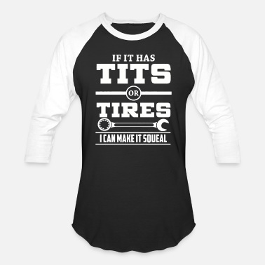 Badass If it has t-i-t-s or tires mechanic funny - Baseball T-Shirt