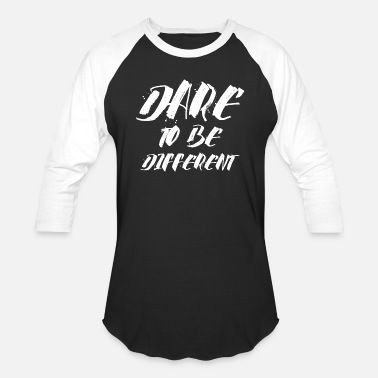 Dare Dare to be different - Cool quote - Unisex Baseball T-Shirt