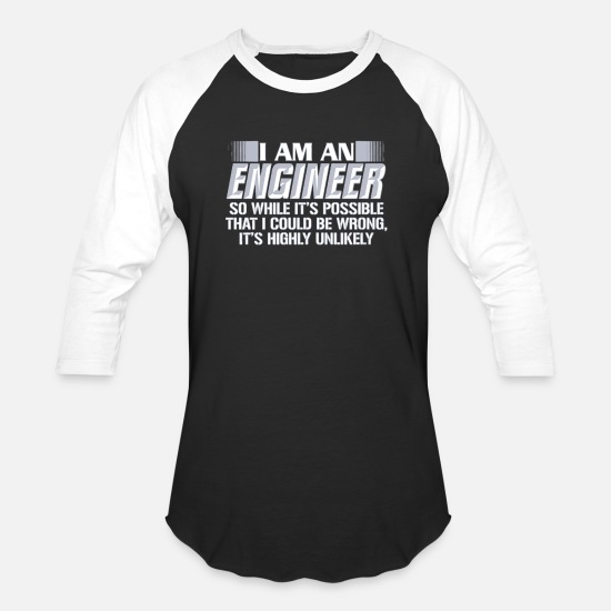 Engineer T-Shirts - I Am An Engineer Shirt - Unisex Baseball T-Shirt black/white