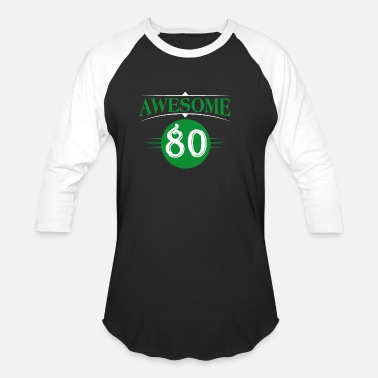 80s Sayings 80th Birthday - Baseball T-Shirt