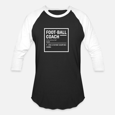 2ca155ee Funny Football Coach Design Gift For Football Fans - Unisex Baseball T-Shirt