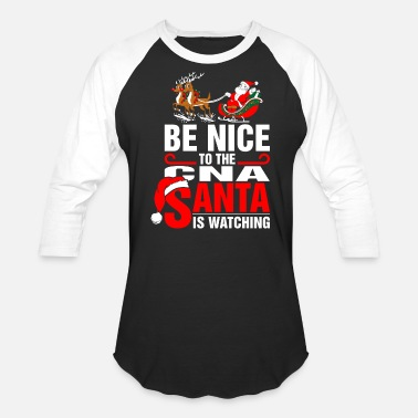 Cna Christmas Be Nice To The Cna Santa Is Watching - Baseball T-Shirt
