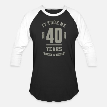 40 Years Old Birthday 40 Years Old Birthday Gift - Unisex Baseball T-Shirt