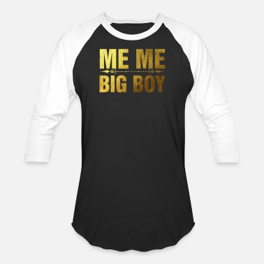 a8cce24b6 Me Me Big Boy Men's T-Shirt | Spreadshirt