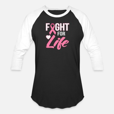 Fight Life Fight For Life - Baseball T-Shirt
