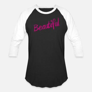 Beautiful Beautiful - Baseball T-Shirt